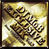 DJ MoB Exclusive Mix Vol.3