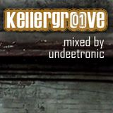 Kellergroove 01 - Mixed by Undeetronic