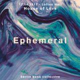 Ephemeral live at House of Love (17.06.17) @ Loftus Hall Berlin