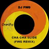 Cha Cha Slide (FWG Remix)