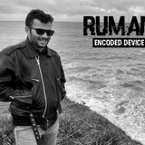 RUMAN - ENCODED DEVICE PODCAST 001