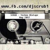SCRUB - Techno Mixtape May 2017