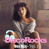 DiscoRocks 80's Mix - Vol. 1