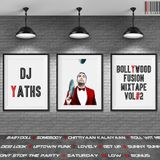 Dj Yaths – Bollywood Fusion Mixtape Vol #2 – G5 CLASSIFYED Records