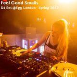 FeelGoodSmalls - DJ Set @ Egg London - Spring 2017
