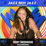 El Show di Heddi Greenwood - Jazz Not Jazz POD.186