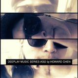 DEEPLAY MUSIC SERIES #002