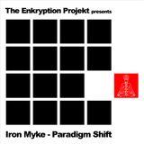"""""""Paradigm Shift"""" - Iron Myke"""