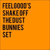 Feelgood's Shake off the Dust Bunnies Set