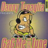 Danny Tenaglia - Gag Me With a Tune (1996)
