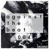 Against The Beat Ξ 004