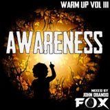 Warm Up Vol 3 -  Awareness - Mixed By  -  John Obando a.k.a Fox