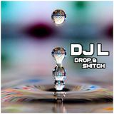 DJ L - Drop & Switch