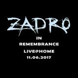 Zadro In Remembrance Live@Home 11.06.2017
