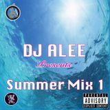 DJ ALEE Presents - Summer Mix 1