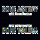 GONE ASTRAY WITH ROSE BONICA EPISODE 1