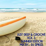 JUST DEEP & GROOVE - SUMMER EDITION mix by dj spikes