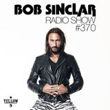 Bob Sinclar - Radio Show #370