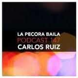 Carlos Ruiz presenta La Pecora Baila PODCAST 147