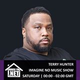Terry Hunter - Imagine No Music Show 13 JUL 2019