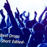 Best Drops -Short Edited-