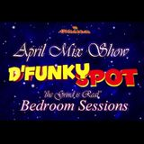 D'Funky Spot Bedroom Session (the Grind is Real)