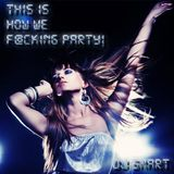 djSMArt - This is how we f@cking party!