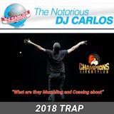 Notorious DJ Carlos - 2018 Trap