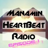 Manamin's Heartbeat Radio Episode 001