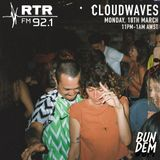 Bun Dem - Cloudwaves on RTR.FM - 18th March 2019
