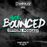 Destroy3r - Over Bounced #015 [Feat. F.R.F]