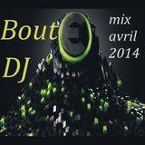 DJ Boute mix avril 2014