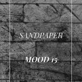 MOOD 15 - SANDPAPER