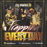 Trapping Everyday mix - Dj Nikki B