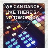 We Can Dance Like There's No Tomorrow Mixtape