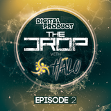 The Drop - Episode 2 with Special Guest DJ Halo