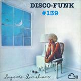 Disco-Funk Vol. 139 *** 4 Hour Marathon Set ***
