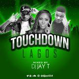 DJ JAY T TOUCHDOWN LAGOS AFROBEAT MIX
