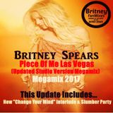 "Britney Spears -  Piece Of Me (Megamix 2017) [With ""Change Your Mind"" Interlude & Slumber Party]"