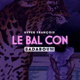 Le Bal Con - 16 septembre 2016 - Le Badaboum
