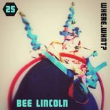 Bee Lincoln - 025 - where.what?