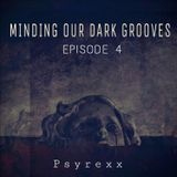 MINDING OUR DARK GROOVES _ Ep 04