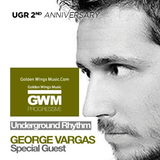 George Vargas - Underground Rhythm 2nd Anniversary on GWM by Nishan Lee