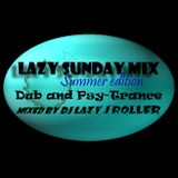 Lazy Sunday Summer edition ep.1 Dub and PsyTrance