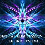 DJ ERIC D'SILVA - Essential EDM Session EP # 6