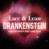Drankenstein Lace & Lean