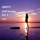 djMets - Chill Session  Vol. 3  (2015)