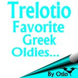 Trelotio Favorite Greek Oldies...