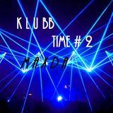K L U BB TIME # 2