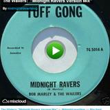 "Bob Marley - ""Midnight Ravers"" Version Mix"